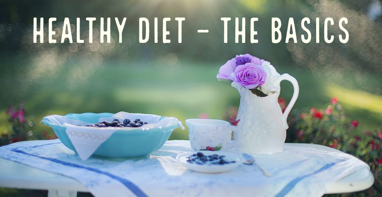 HEALTHY DIET - THE BASICS